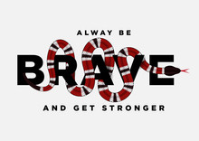 Brave Slogan With Snake Wraps ...