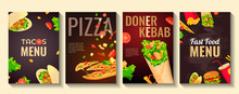 Set Of Flyers For Fast Food, Cooking, Cafe And Restaurant Menu, Food Ordering, Junk Food. Pizza, Tacos, Kebab And Burger. Vector Illustration Perfect For Banner, Poster, Flyer, Cover, Menu, Brochure.