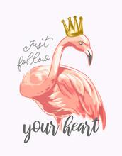 Slogan With Flamingo Wearing Crown Illustration