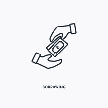 Borrowing Outline Icon. Simple Linear Element Illustration. Isolated Line Borrowing Icon On White Background. Thin Stroke Sign Can Be Used For Web, Mobile And UI.