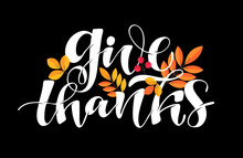 Give Thanks - Happy Thanksgiving Day - Hand Drawn Lettering Label Art. Template Design Banner Consept