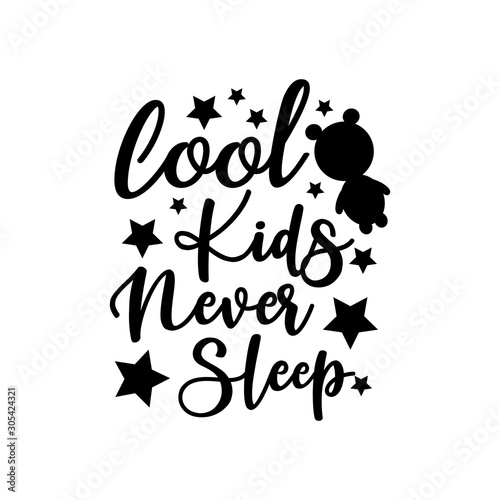 Cool kids never sleep- funnyi saying text, with stars, and bear silhouette Fototapet