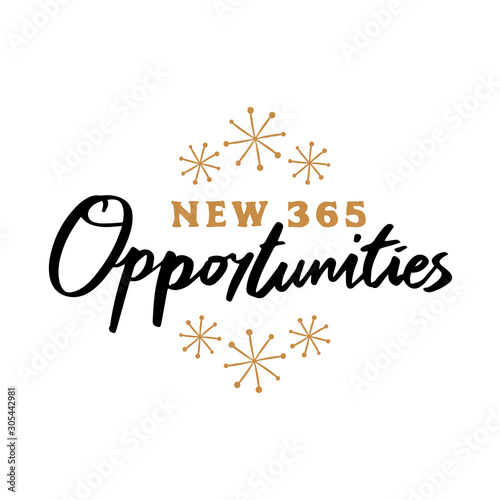 Valokuvatapetti New 365 Opportunities quote text for happy new year 2020 hand lettering typograp