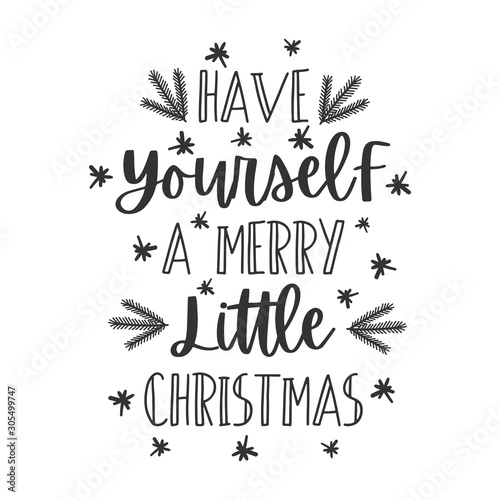 Obraz Have yourself a Merry little Christmas hand written lettering phrase - fototapety do salonu