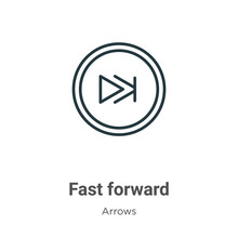 Fast Forward Outline Vector Icon. Thin Line Black Fast Forward Icon, Flat Vector Simple Element Illustration From Editable Arrows Concept Isolated On White Background
