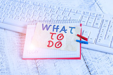 Conceptual Hand Writing Showing What To Do. Concept Meaning Asking Someone Advice About Next Action Is Going To Be Made Notebook Reminder Clothespin With Pinned Sheet Light Wooden