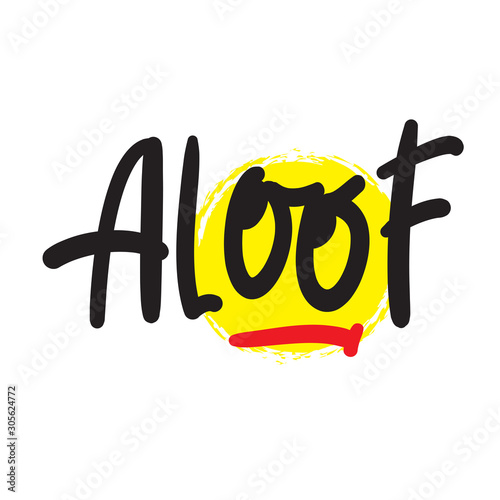 Aloof - inspire motivational quote Wallpaper Mural