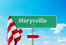 Marysville – Ohio. Road Or Town Sign. Flag Of The United States. Blue Sky. Red Arrow Shows The Direction In The City. 3d Rendering