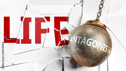 Photo Antagonism and life - pictured as a word Antagonism and a wreck ball to symboliz