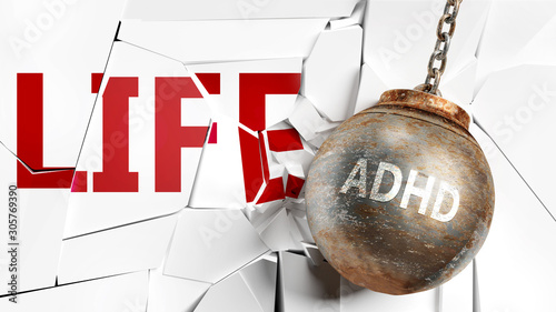 Photo Adhd and life - pictured as a word Adhd and a wreck ball to symbolize that Adhd
