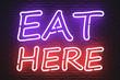Eat Here Neon Sign. 3d Rendering