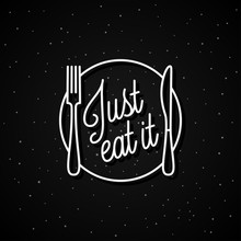 Just Eat It Lettering. Round Linear Logo Of Plate