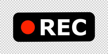 Recording Sign. REC Icon. Isol...