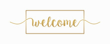 Welcome Gold Text Lettering Hand Drawn Calligraphy With Gold Square Isolated On White Background Vector Design