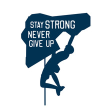 Stay Strong Never Give Up. Quo...