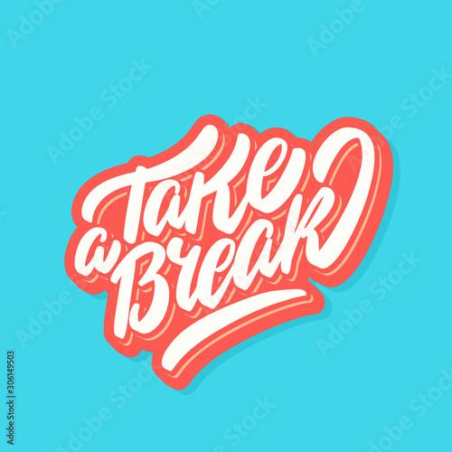 Take a break. Vector lettering banner. Canvas-taulu