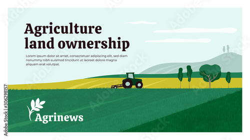 Obraz Vector illustration of agriculture land ownership. Background with tractor on field, landscape, farm. Agrinews icon with wheat spike. Design for banner, layout, annual report, web, flyer, brochure, ad - fototapety do salonu