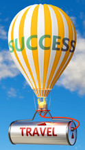 Travel And Success - Shown As Word Travel On A Fuel Tank And A Balloon, To Symbolize That Travel Contribute To Success In Business And Life, 3d Illustration