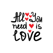 All You Need Is Love. Hand Dra...