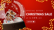 Special Offer, Christmas Sale, Up To 50% Off, Red Discount Banner With Large Snow Globe With Christmas Gingerbread House Inside