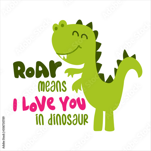 Obraz na plátně Roar menas I love you in dinosaur - funny hand drawn doodle, cartoon dino