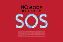 SOS, No More Plastic Poster Template. Concept Of Saving The Environment And Plastic Pollution Of The World Ocean