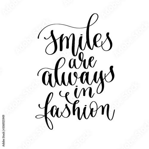 Papiers peints Positive Typography smiles are always in fashion - hand lettering inscription text