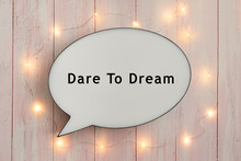 Dare To Dream On Speech Bubble With Fairy Lights