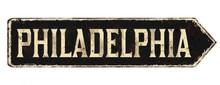 Philadelphia Vintage Rusty Metal Sign