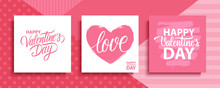 Valentines Day Romantic Cards Set. Happy Valentine's Day, 14 February Holiday Lettering Greetings. Vector Illustration.