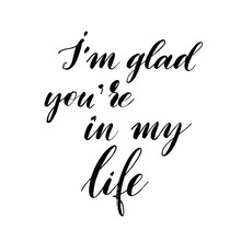 I Am Glad You Are In My Life P...