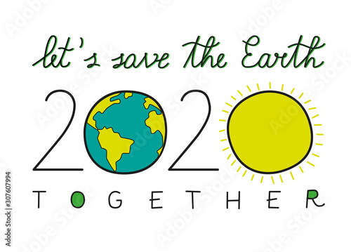 Fotografie, Tablou  2020 New Year Card with an Environmental Message: Let's Save The Earth Together