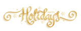 HAPPY HOLIDAYS gold vector brush calligraphy banner with snowflakes