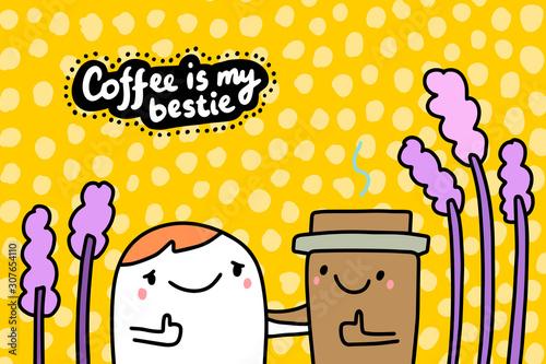 Fototapeta Coffee is my bestie hand drawn vector illustration in cartoon comic style with c