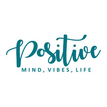 Positive Mind, Vibes, Life. Ve...