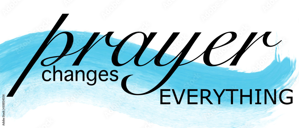 Fototapeta Prayer Changes Everything vector graphic with blue watercolor accent