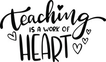 Teaching Is A Work Of Heart Decoration For T-shirt