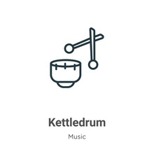 Kettledrum Outline Vector Icon. Thin Line Black Kettledrum Icon, Flat Vector Simple Element Illustration From Editable Music Concept Isolated On White Background