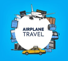 Airplane Travel, Vector Poster, International Airlines And Air Tourism. Airport Taxi, Flight Departure Or Arrival Schedule, Passenger Tickets, Luggage Bag And Pet Carriage, Security Scan And Passport