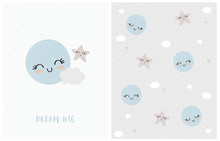 Dream Big. Lovely Nursery Vector Illustration And Pattern For Card, Fabric, Wall Art. Cute Moon, Smiling Star And Sweet Fluffy Cloud Isolated On An Off-White Background. Print With Stars And Planets.