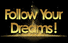 Follow Your Dreams In Golden S...
