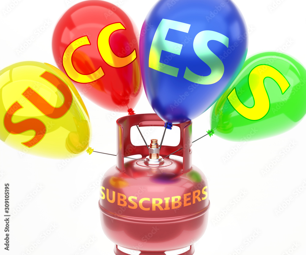 Valokuva Subscribers and success - pictured as word Subscribers on a fuel tank and balloo
