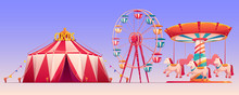Amusement Carnival Park With Circus Tent And Attractions Ferris Wheel And Carousel With Horses. Set Of Fair Entertainment And Family Recreation Objects, Isolated Clip Art. Cartoon Vector Illustration