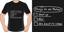Things To Do Today. Unique And Trendy Humor T-Shirt Design Or Mockup.