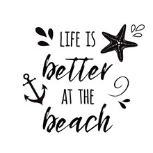 Life Is Better At The Beach Inspirational Vacation And Travel Quote With Anchor, Wave, Seashell, Star Summer Time