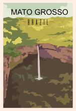 Mato Grosso Retro Poster. Mato Grosso Travel Illustration. States Of Brazil