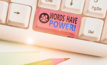 Text Sign Showing Words Have Power. Business Photo Text As They Has Ability To Help Heal Hurt Or Harm Someone