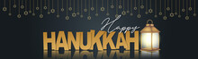 Happy Hanukkah. Traditional Jewish Holiday. Chankkah Banner Or Website Header Background Design Concept. Judaic Religion Decor With Menorah, Candles, David Star, Lantern And Golden Lettering.