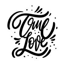 True Love Phrase. Modern Calligraphy Phrase. Black Ink Lettering. Hand Drawn Vector Illustration.
