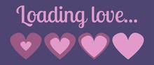Love, Valentine's Day, Loading...